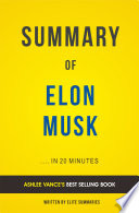 Elon Musk  by Ashlee Vance   Summary   Analysis