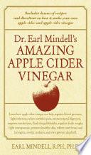 Dr  Earl Mindell s Amazing Apple Cider Vinegar