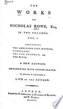 The Works of Nicholas Rowe, Esq. In Two Volumes ...