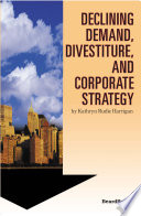 Declining Demand  Divestiture  and Corporate Strategy
