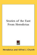 Stories Of The East From Herodotus And A Writer Possessed Of Remarkable Narrative