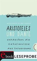 Aristoteles und Dante entdecken die Geheimnisse des Universums  Leseprobe