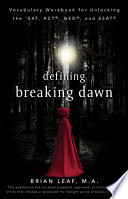 Defining Breaking Dawn  Vocabulary Workbook for Unlocking the SAT  ACT  GED  and SSAT