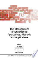 The Management of Uncertainty  Approaches  Methods and Applications