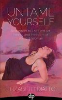 Untame Yourself : a grounded, practical and inspirational...