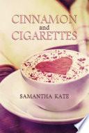 Cinnamon and Cigarettes