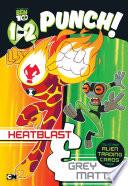 1 2 Punch  Heatblast and Grey Matter
