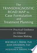 The Transdiagnostic Road Map To Case Formulation And Treatment Planning