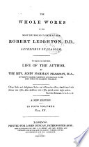 The Whole Works of the Most Reverend Father in God  Robert Leighton