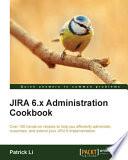 JIRA 6 x Administration Cookbook