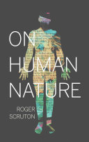 On Human Nature : presents an original and radical defense of human...