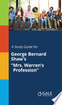 A Study Guide for George Bernard Shaw s  Mrs  Warren s Profession