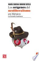 Los orígenes del neoliberalismo en México