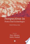 Perspectives in Pentecostal Eschatology