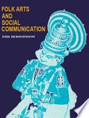 Folk Arts and Social Communication
