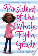 President of the Whole Fifth Grade Book PDF