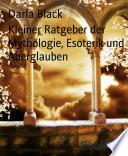 Kleiner Ratgeber der Mythologie, Esoterik und Aberglauben