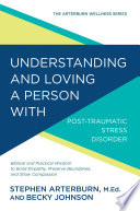 Understanding and Loving a Person with Post traumatic Stress Disorder