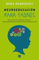 Neuroeducacion Para Padres Educa A Tus Hijos Con La Ayuda De Las Neurociencias Neuroeducation