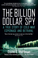The Billion Dollar Spy Written With Pacey Journalistic Verve And An