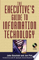 The Executive s Guide to Information Technology