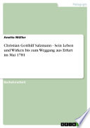 Christian Gotthilf Salzmann - Sein Leben und Wirken bis zum Weggang aus Erfurt im Mai 1781
