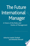 The Future International Manager : international managers in different aspects...