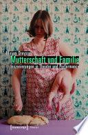 Mutterschaft Und Familie Inszenierungen In Theater Und Performance
