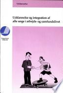 Uddannelse og integration af alle unge i arbejds  og samfundslivet