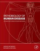 Pathobiology Of Human Disease : molecular pathology, and the underlying...