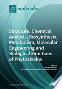 Structure  Chemical Analysis  Biosynthesis  Metabolism  Molecular Engineering and Biological Functions of Phytoalexins