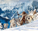 Above The Timberline : about the son of a famed polar...
