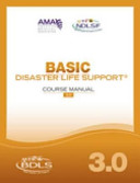Basic Disaster Life Support Version 3.0 Course Manual