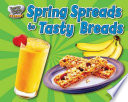 Spring Spreads to  Nutty  Breads