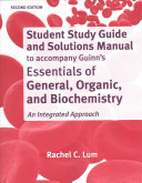 Study Guide And Solutions Manual For Essentials Of General Organic And Biochemistry