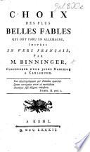Choix des plus belles fables qui ont paru en Allemagne [by C. F. Gellert, M. G. Lichtwer, and G. E. Lessing], imitées en vers français