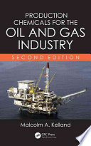 Production Chemicals for the Oil and Gas Industry  Second Edition