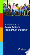 A Study Guide for Danez Smith s  Tonight  in Oakland