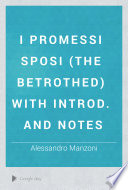 I Promessi Sposi  The Betrothed  With Introd  and Notes