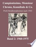 Campionissimo, Monsieur Chrono, Kannibale & Co.
