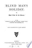 Blind man's holiday; or, Short tales for the nursery, by the author of 'Mia and Charlie'. (by A. Keary).