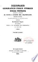 Dizionario geografico fisico storico della Toscana  contenente la descrzione di tutti i luoghi del granducato  ducato di Lucca  Garfagnana e Lunigiana