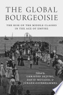 The Global Bourgeoisie The Nineteenth Century Has Been Described As The