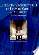 La cr  ation architecturale en Franche Comt   au XIIe si  cle