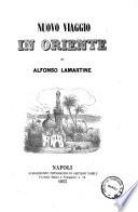 Nuovo viaggio in Oriente di Alfonso Lamartine