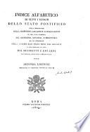 Indice alfabetico di tutti i luoghi dello Stato Pontificio colla indicazione della rispettiva legazione o delegazione     e coll epilogo in fine dei distretti e governi di ciascuna legazione e delegazione