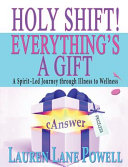 Holy Shift Everything S A Gift