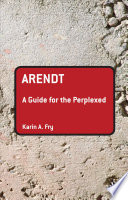 Arendt  A Guide for the Perplexed