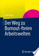 Der Weg zu Burnout freien Arbeitswelten