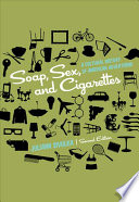 Soap  Sex  and Cigarettes  A Cultural History of American Advertising